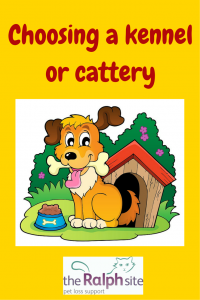 Choosing a kennel or cattery